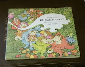 1971 The Goblin Market by Christina Rossetti - Illustrated and Adapted by Ellen Raskin - Vintage Hardcover