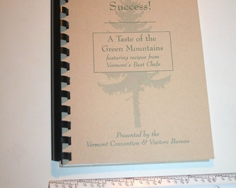 """Vermont New England COOKBOOK """"Vermont Your Recipe for Success!""""  Green Mountains / Vermont's Best Chefs!  86 pages, Likely Never Used!"""