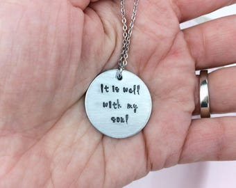 It is well with my soul necklace / Inspirational jewelry/ Motivational jewelry/ Hand stamped necklace
