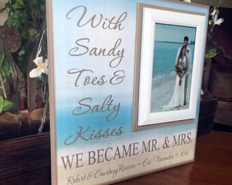 Beach Wedding ~ Destination Wedding~ Wedding Gift~ Wedding Shower Present ~Sandy Toes and Salty Kisses ~Personalized Wedding Frame~ Mr & Mrs