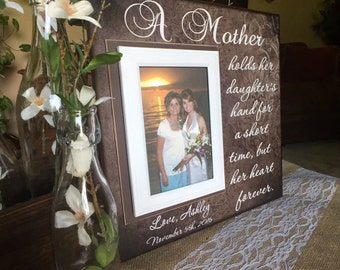 Gift for Mom ~ Personalized Photo Frame to Mother ~ Mother of the Bride ~ Frame From Daughter ~ Custom Frame for Mom ~ MOB Gift Ideas
