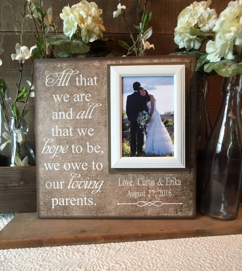 Thank You Parents Picture Frame All That We Are Parents Of The Bride Wedding Thank You Gift Rustic Wedding Personalized Picture Frame