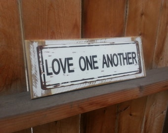Love one another Recycled wood framed metal street sign- Love one another