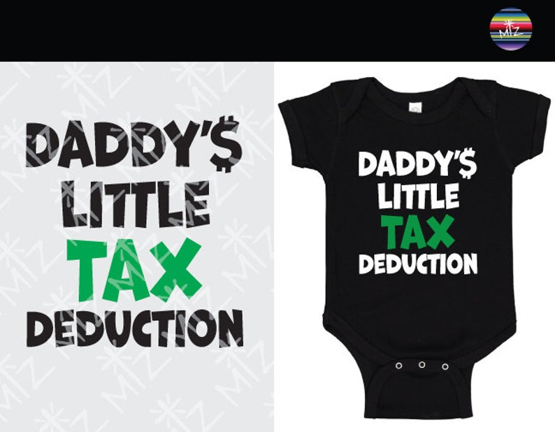 Instant Download Daddys SVG Dxf Files SVG Cut Files Tax Deduction Svg DXF Cutting Files Daddy/'s little Tax Deduction onsie