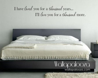 Bedroom Wall Decal   I Have Loved You A Thousand Years Wall Decal   Bedroom  Wall Decor   Love Wall Decal   Wallapalooza Wall Decals
