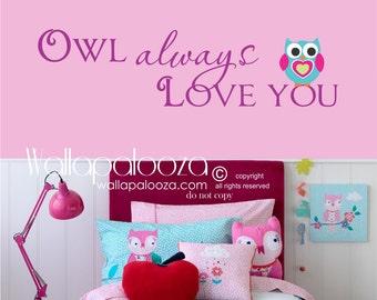 Nursery Wall Decal - Owl always love you wall decal - owl wall decal - girls room wall decal - Owl Wall Decor - Wall Decal - Wall Decor