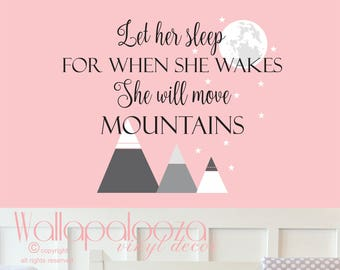 Let her sleep for when she wakes she will move mountains Wall Decal - Move Mountains Wall Decal - Nursery Wall Art - Girl's Wall Decal
