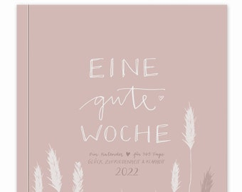 Calendar A5 for 2022 - A good week   Weekly planner and notebook for more mindfulness   Softcover Pocket Calendar   Pink Nude White