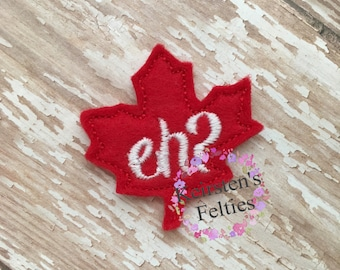 UNCUT Canada Maple leaf Eh?, embroidered felt embellishment felties (set of 4)