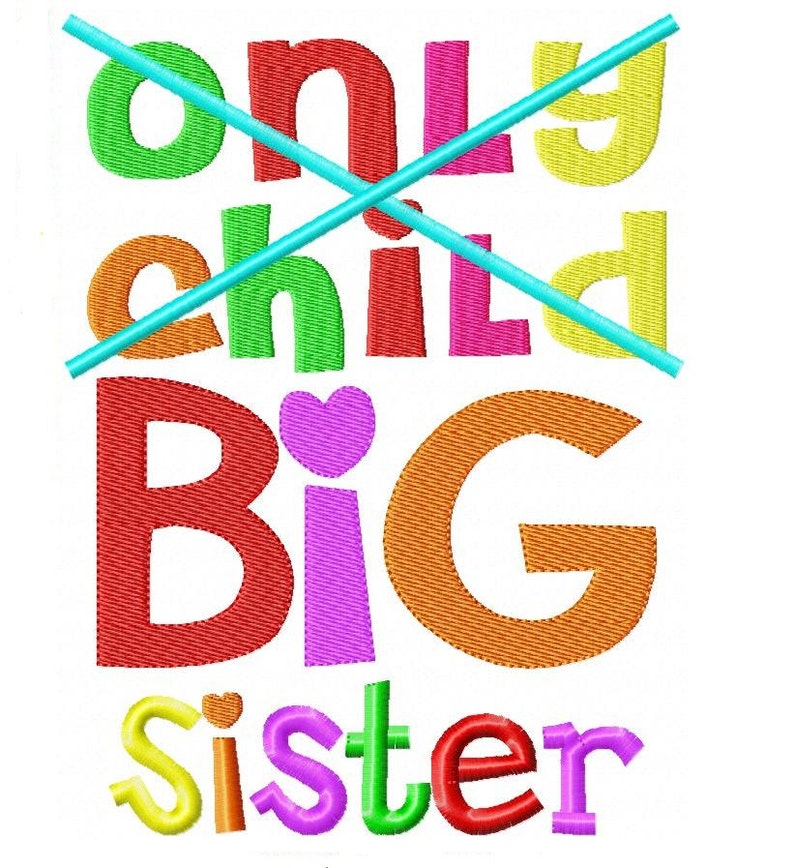 Only Child Big Sister Embroidery Design INSTANT download image 0