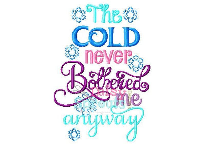 The Cold Never Bothered Me Anyway Machine Embroidery Instant image 0