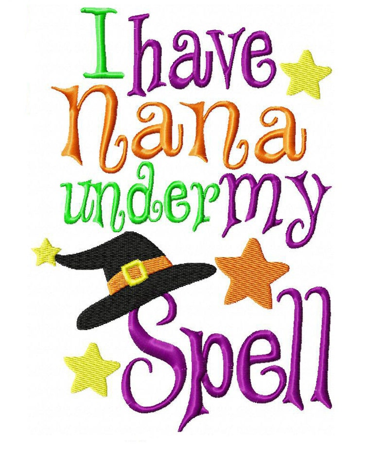 I have Nana Under My Spell Machine Embroidery Design INSTANT image 0