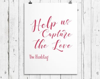 """Sign Stencil: """"Help us capture the love Use Hashtag"""" - Make your own wedding sign"""