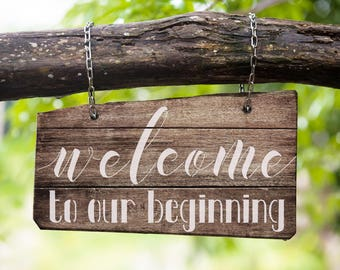 """Sign Stencil : """"welcome to our beginning"""" - Make your own wedding signs"""