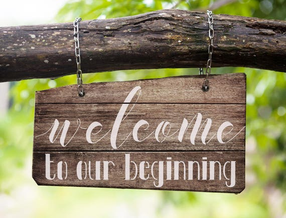 "Sign Stencil : ""welcome to our beginning"" - Make your own wedding signs"
