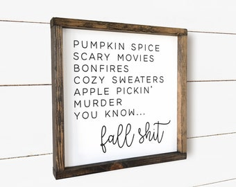 Fall Shit Wood Sign - Funny Fall Decor, Funny Sign, Fall Mantle Decor, Thanksgiving Decor, Humor, Halloween Sign, Pumpkin Spice, Murder
