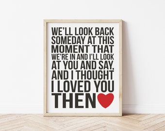 I Thought I Loved You Then, Art Print, Song Lyrics, Typography, Love Song, Love Quote, Nursery Wall Art, Cute, Modern Baby, Kids Room Decor
