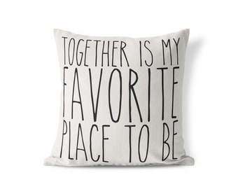 Together Is My Favorite Place To Be - 20x20 pillow   love, couples, cute, quote, saying, anniversary, girlfriend, boyfriend, wedding gift