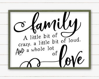 Family Sign - A Little Bit of Crazy, A Little Bit of Loud & A Whole Lot of Love, Farmhouse Sign, Modern, Home Decor, Art, Crazy Family, Love
