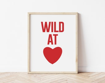 The Original Wild At Heart Print, Wild At Heart Poster, Typography Quote, Nursery Wall Art, Kids Room Decor, Love, Heart, Modern Kids