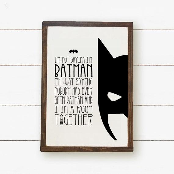 Batman Druck Batman Zitat Nicht Sagen Ich Bin Batman Druckbare Kunst Digitaler Download Jungen Zimmer Dekor Kinderzimmer Dekor Jungen