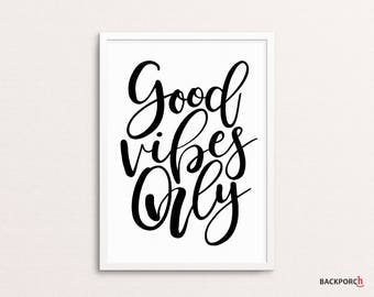 Good Vibes Only, 8x10, Inspirational, Motivational, Home Decor, Calligraphy, Print, Wall Art, Digital Download, Printable Art, Subway Art
