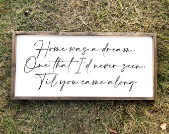Home Was A Dream wood sign - Morgan Wallen, Cover Me Up song lyrics, entryway sign, living room wall art, bedroom sign, farmhouse style