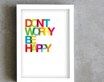 Don't worry be happy typography art print, inspirational quote poster, colorful print, motivation rainbow poster, home deco art, wall art