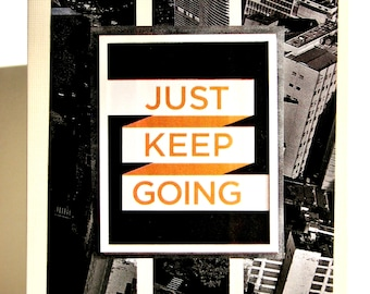 Just Keep Going Greeting Card - Motivational, Encouragement, Graduation, Thinking of You, Moving, Retirement,  Get Well, Good Luck, Inspire
