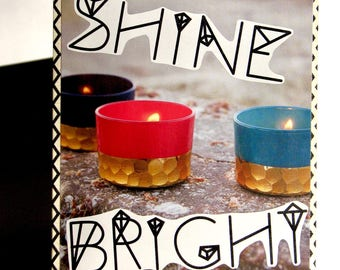 Shine Bright Greeting Card - Encouragement, Motivation, Congratulations, Back to School, Birthday, Graduation, Retirement, Special Occasion