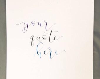 Custom Ink Calligraphy Quote