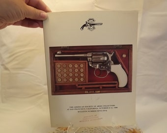 The American Society of Arms Collectors 1986, Bulletin No. Fifty-Five, History of Guns and Pistols and People Who Made Them
