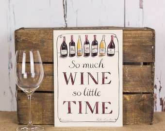 Wine Kitchen Art - Funny Wine Print - Wine Art - Kitchen Wall Art - Gift for Wine Lover - So Much Wine So Little Time Art Print - Wine Print