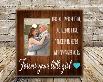 Memory Frame/Father of the Bride/Forever your Little Girl/Picture Frame/Father of the Bride Gift from daughter/father/daughter
