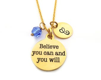 Believe You Can and You Will Charm -  Birthstone Necklace - Personalized Initial Necklace - Gold Jewelry - Gift for Her
