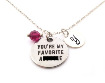 You're My Favorite A**hole Charm - Birthstone Necklace - Personalized Initial Necklace - Sterling Silver Jewelry - Gift for Her