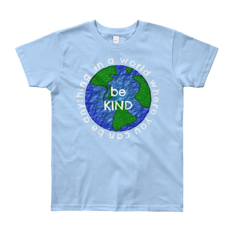 Be Kind Shirt Anti Bullying Lesson. In A World You Can Be image 0