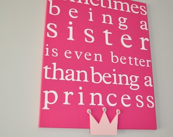 sometimes being a sister is even better than being a princess custom canvas wall art - big sister/girl room/playroom/princess room/sibling