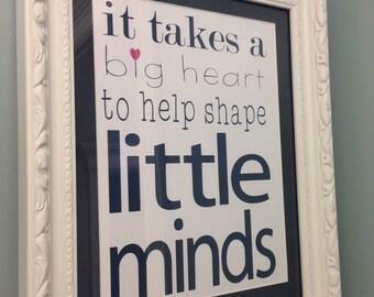 it takes a big heart to help shape little minds framed art - teacher appreciation/teacher Christmas/class gift/teacher lounge decor