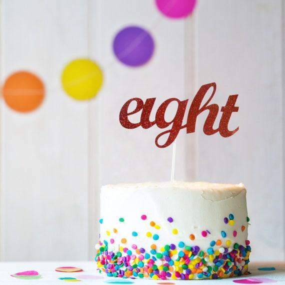 Eight Cake Topper 8 Cake Topper Girls 8th Birthday Etsy