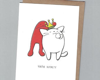 You're Royalty - #MrRedBooks - Mr. Red and King Cat - Just Because - Illustrated Blank Greeting Card