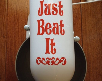 "Kitchen Aid Decal ""Just Beat It"""