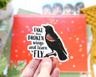 Take These Broken Wings Blackbird Vinyl Sticker