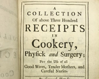 Collection Of above Three Hundred Receipts in Cookery, Physick and Surgery