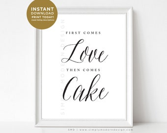 First comes love then comes cake, wedding sign, dessert table sign, rustic wedding signage, calligraphy, event sign, cake table,  AF1