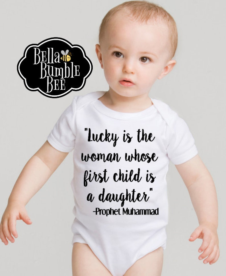 Lucky is the woman whose first child is a daughter bodysuit, quote from  Prophet Muhammad PBUH, Muslim Islam Baby Newborn Shirt