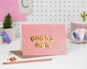 Dream Big Card, Scrabble Inspired Greetings Card, Motivational Card, Positive Greetings Card, Inspirational card | Claireabellemakes