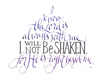 """I Will Not Be Shaken hand lettered calligraphy print 8""""x8"""""""