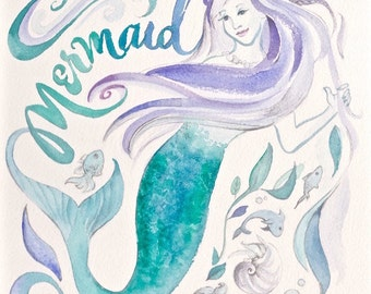 Mermaid watercolor illustration hand lettered print