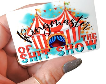 Ringmaster of the shit show, shit show magnet, small metal magnets, circus magnets, full color magnets, mom magnets, manager magnet for work